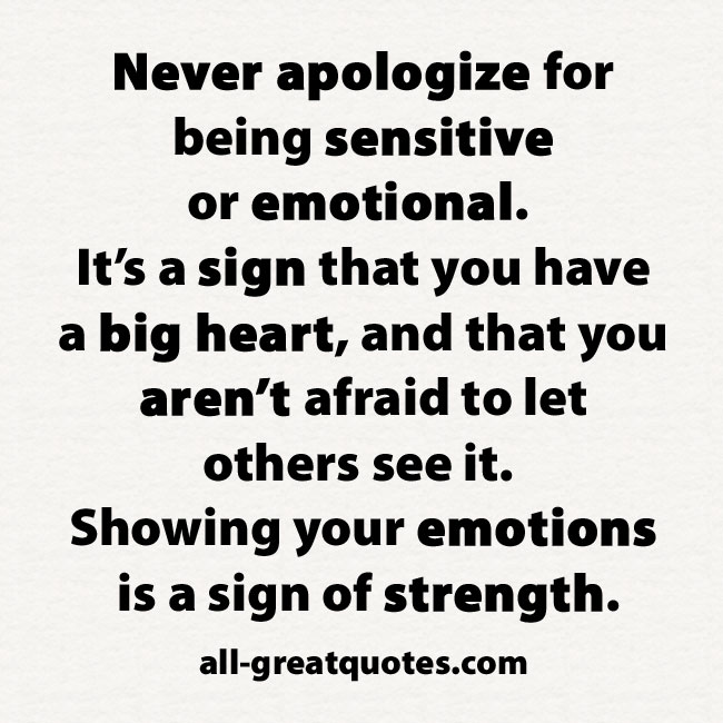 Being Emotional: Famous Quotes About Being Sensitive. QuotesGram