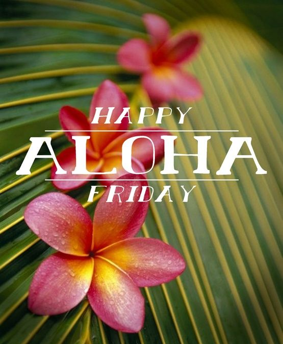 Happy Aloha Friday Quotes Quotesgram