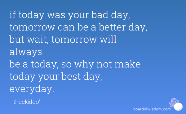 Tomorrow Is A New Day Quotes Quotesgram: Today Will Be A Better Day Quotes. QuotesGram
