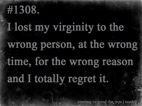 Losing Virginity To Wrong Person Quotes Quotesgram-7145
