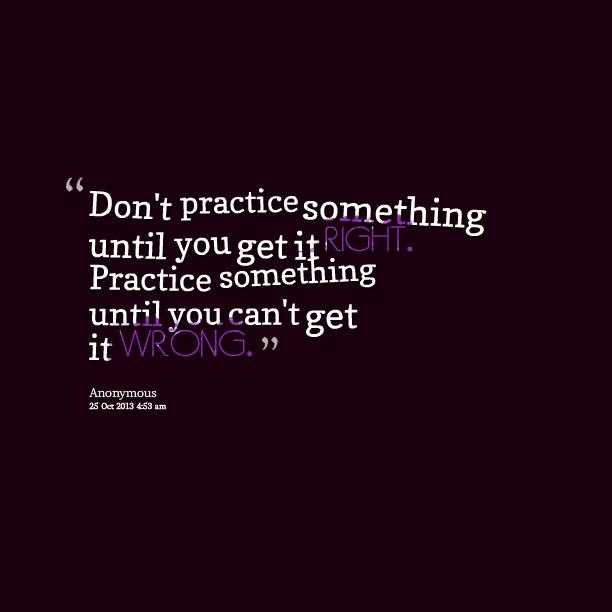 Practice Quotes: Practice Quotes. QuotesGram