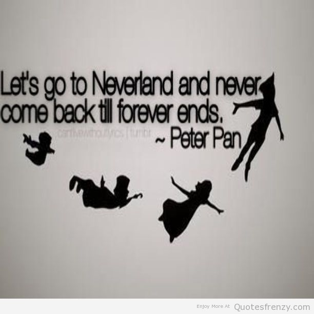 Peter Pan Quotes: Peter Pan Neverland Quotes. QuotesGram