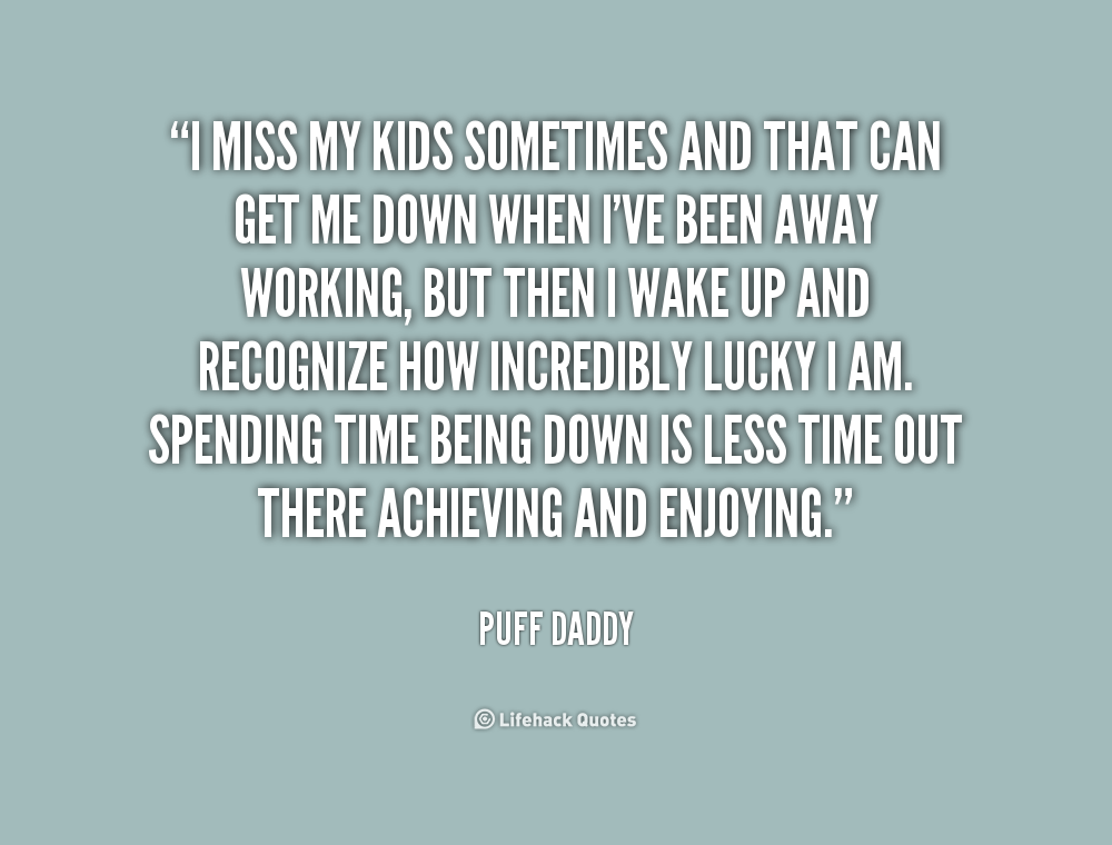 Quotes About My Kids: Missing My Family Quotes. QuotesGram