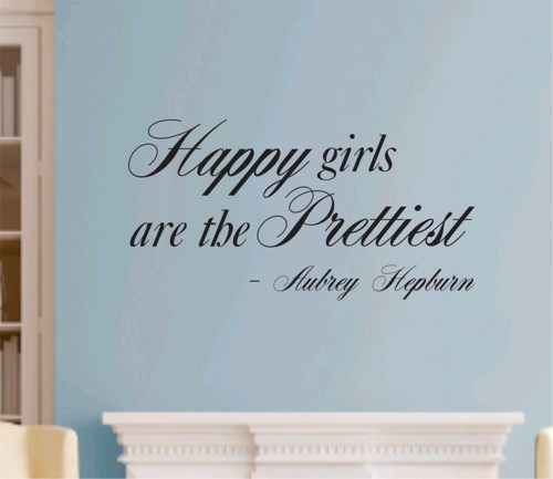 Happy Girls Are The Prettiest Quotes: Quotes For Teenage Girls Walls. QuotesGram