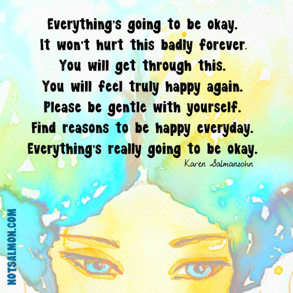Everything Is Going To Be Ok Quotes. QuotesGram