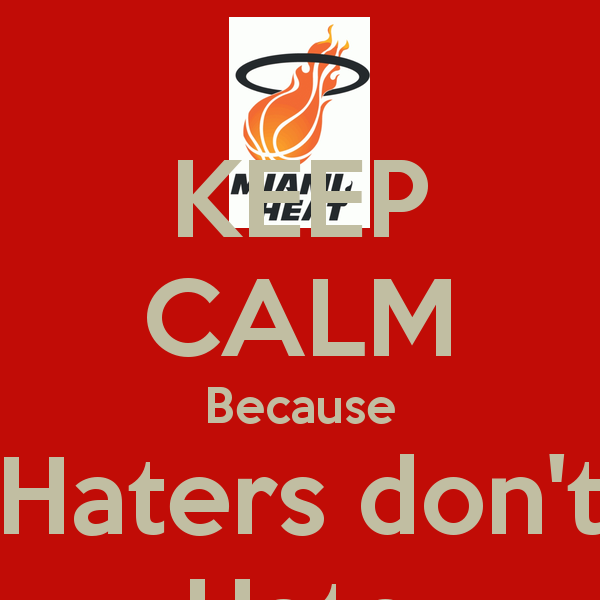 Keep On Hating Quotes: Miami Heat Hater Quotes. QuotesGram