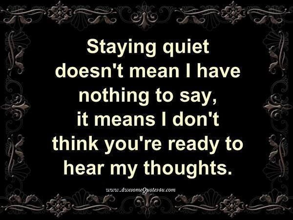 I Trusted You But Your Words Mean Nothing Quotes Quotesgram: Just Because I Dont Say Anything Quotes. QuotesGram