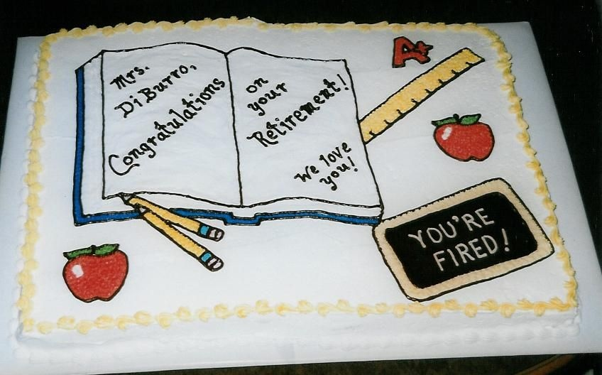 Quotes For Teacher Retirement Cakes. QuotesGram