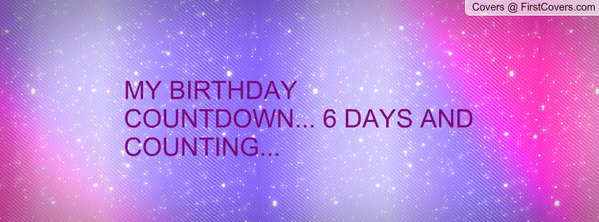 Countdown To My Birthday Quotes Quotesgram