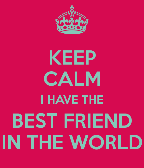 I Have The Best Sister In The World Quotes: Keep Calm Best Friend Quotes. QuotesGram