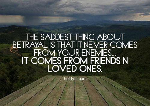 From A Friend Betrayal Quotes: Best Friend Quotes About Betrayal. QuotesGram