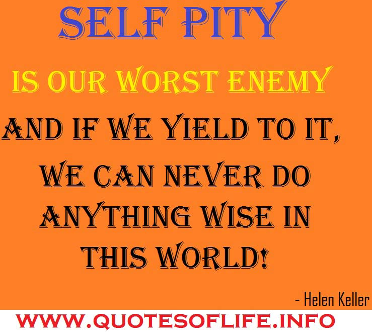 Self Pity Quotes Attitude. QuotesGram Quotes About Being Yourself