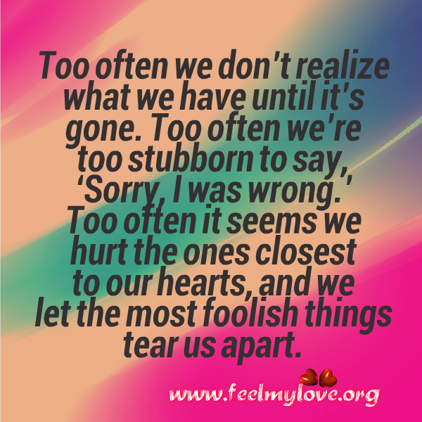 Quotes About Hurting The Ones We Love: Too Stubborn Quotes. QuotesGram