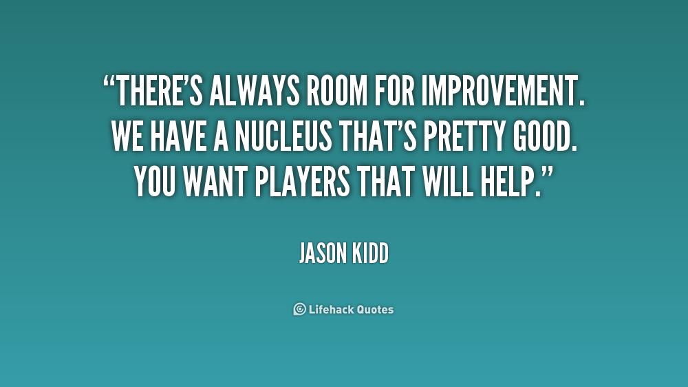 Improvement Quotes: Always Room For Improvement Quotes. QuotesGram