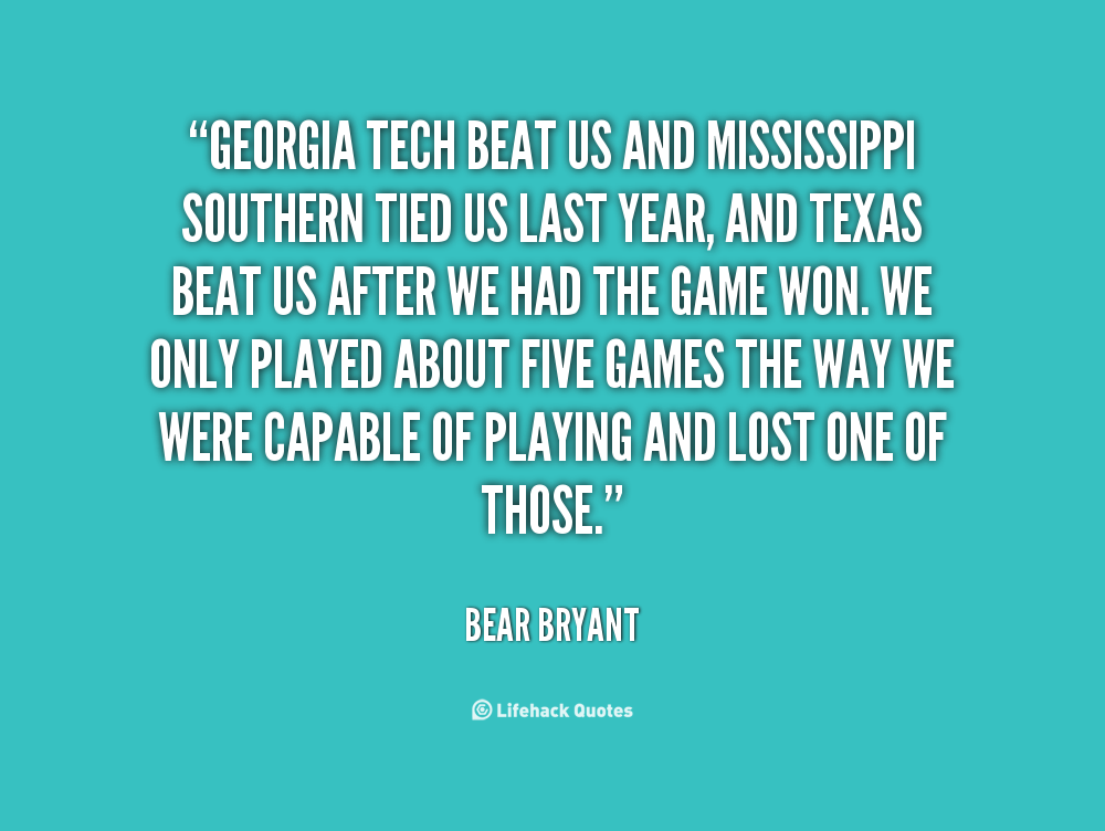 Bear Bryant Quotes About Life. QuotesGram