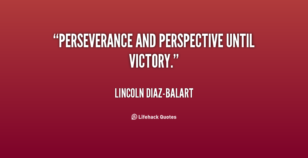 Quotes About Perseverance And Persistence Quotesgram