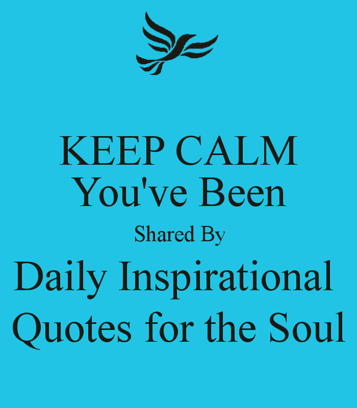 Inspirational Day Quotes: Uplifting Quotes For The Soul. QuotesGram
