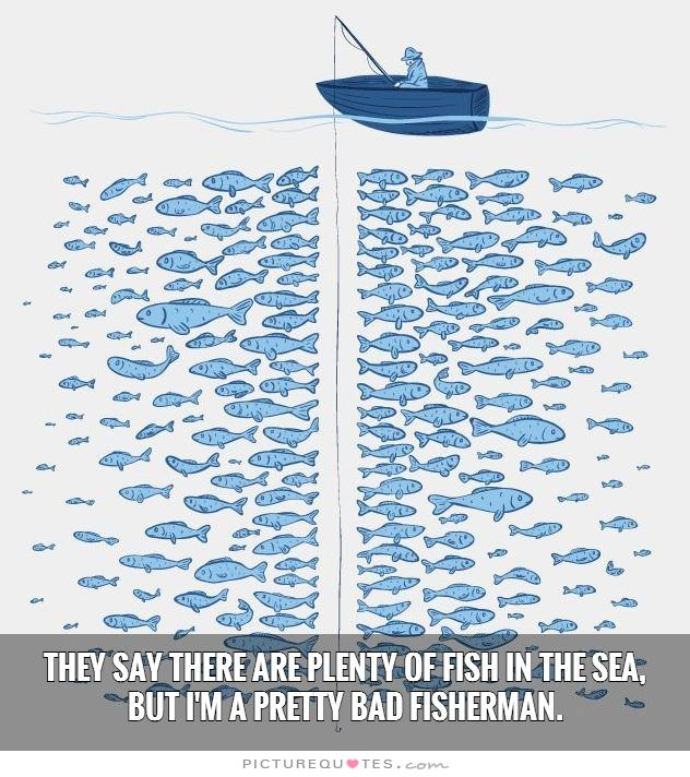 Plenty of fish quotes quotesgram for Www plenty of fish com