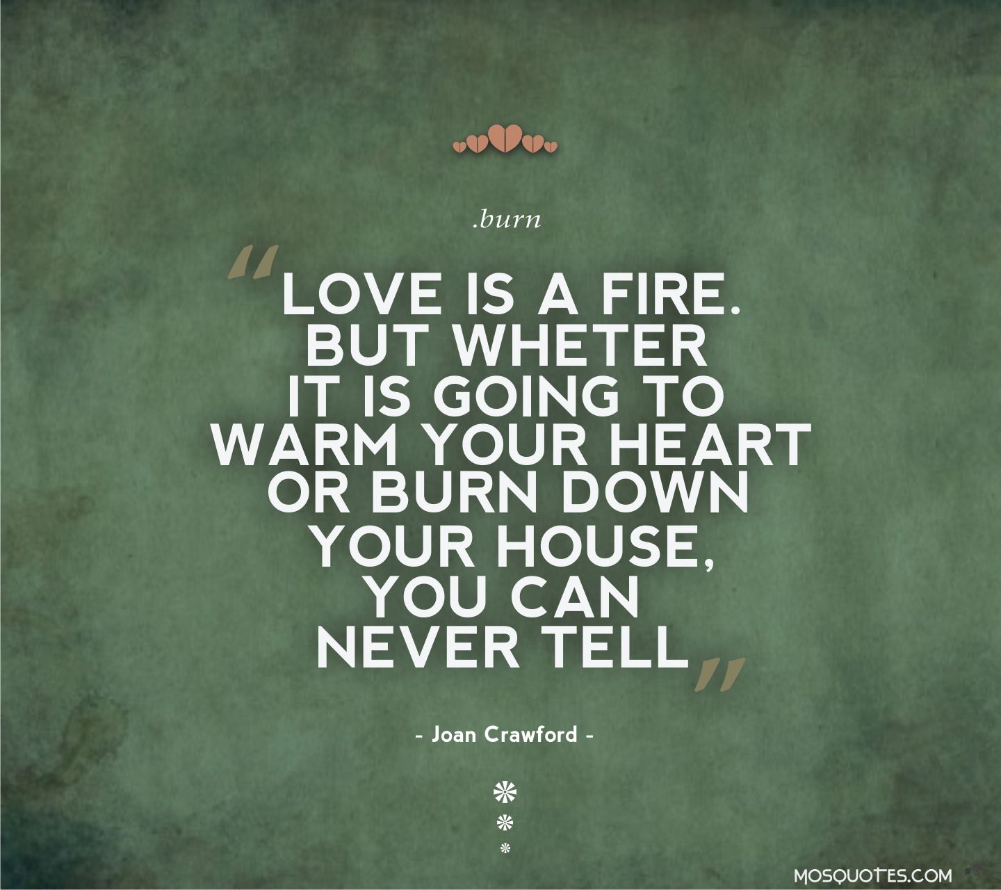 Quotes About The Heart: Your Heart On Fire Quotes. QuotesGram