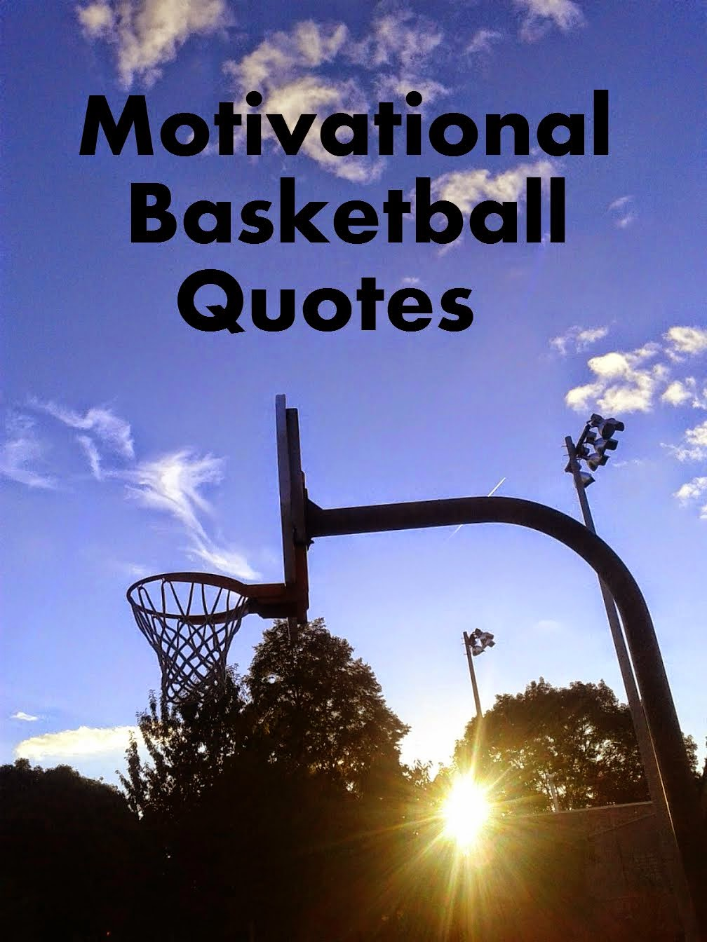 Inspirational Quotes Motivation: Inspirational Basketball Quotes And Sayings. QuotesGram