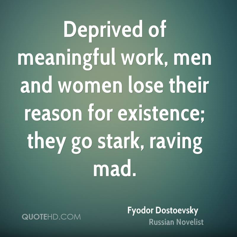 Quotes On Men Who Are Angry At Their Women: Meaningful Work Quotes. QuotesGram