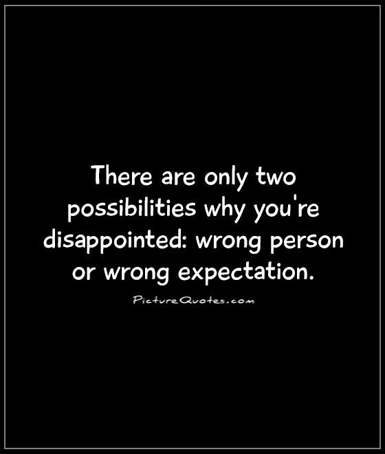 Expectations In A Relationship Quotes: Quotes About Disappointment And Expectations. QuotesGram