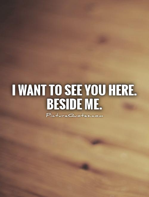 I Wanna See You Quotes. QuotesGram