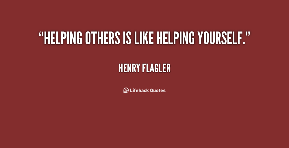helping others helps yourself I've read for a lot of clients who want to go into the self-help profession coaches, counselors, therapists, personal development leaders, speakers, writers, you name it.