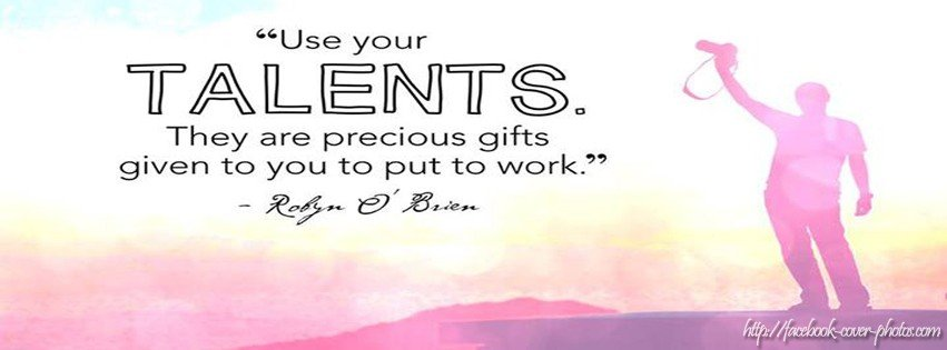 Quotes About Using Your Talents. QuotesGram