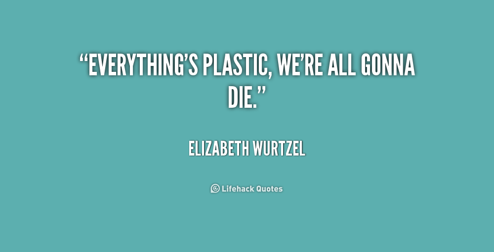 Quotes On Plastic Bags: Quotes About Plastic. QuotesGram