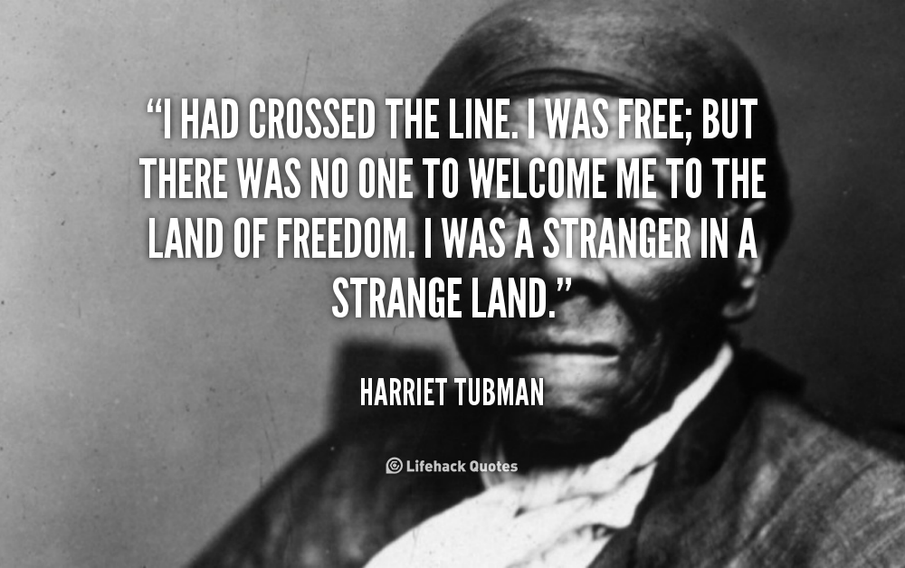 Crossed The Line Quotes: Quotes About Harriet Tubman. QuotesGram