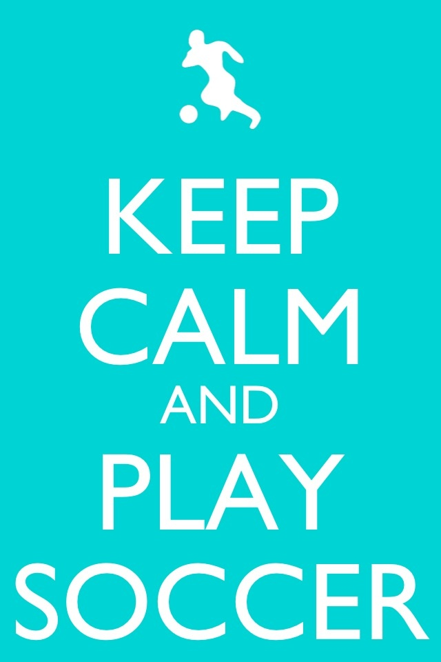 Keep Calm Soccer Quotes Quotesgram