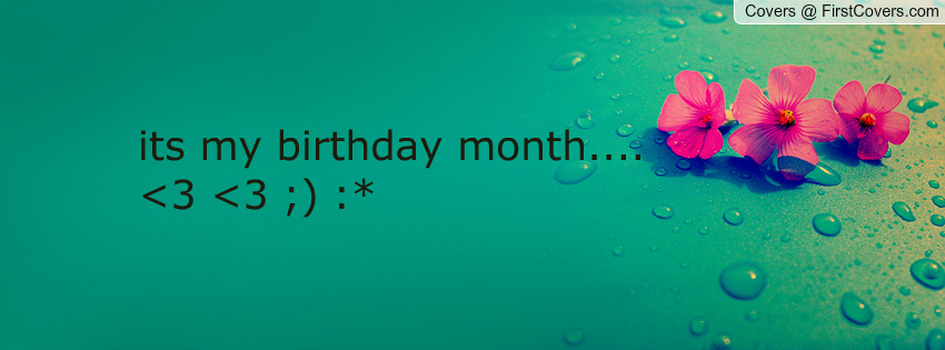 My Birthday Month Quotes. QuotesGram