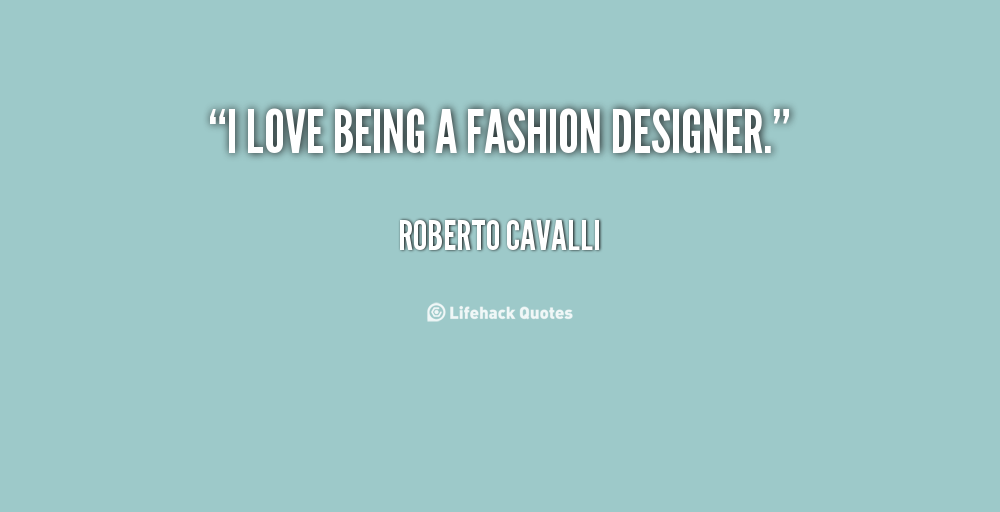 Quotes About Fashion Design Quotesgram