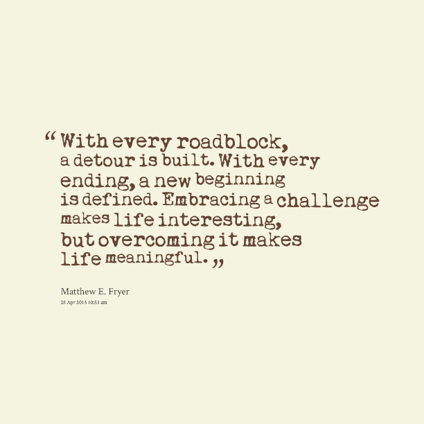 Great Quotes About New Beginnings: Roadblock Quotes. QuotesGram