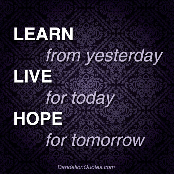 Quote For Today: Quotes About Living For Today. QuotesGram
