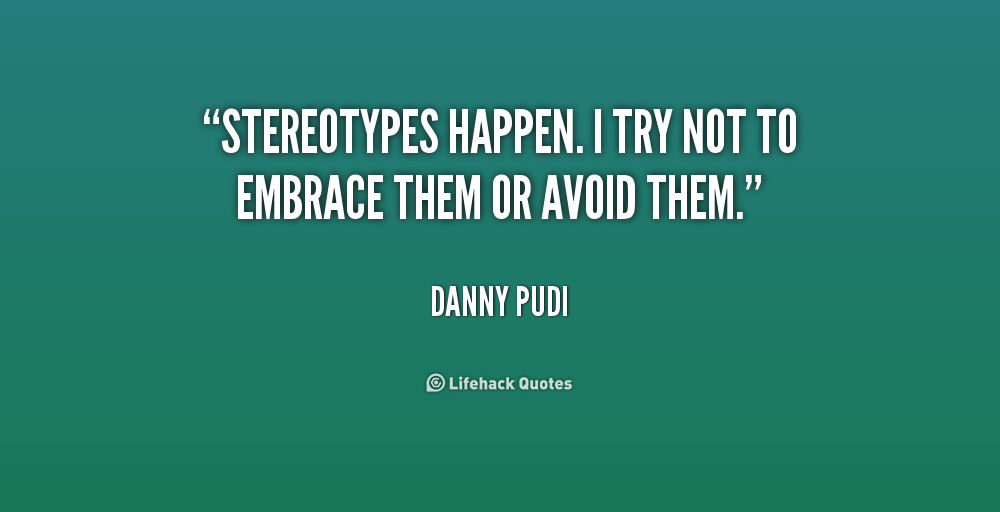 Famous Quotes About Stereotypes Quotesgram