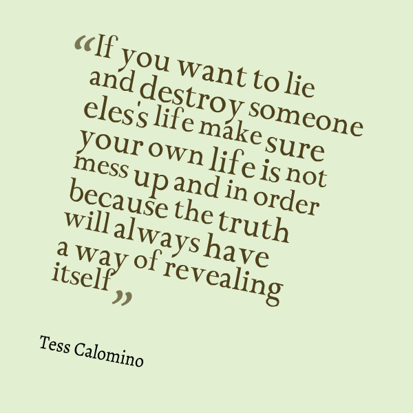 Quotes About Destroying Someone S Life: Quotes About Someone Who Lies. QuotesGram