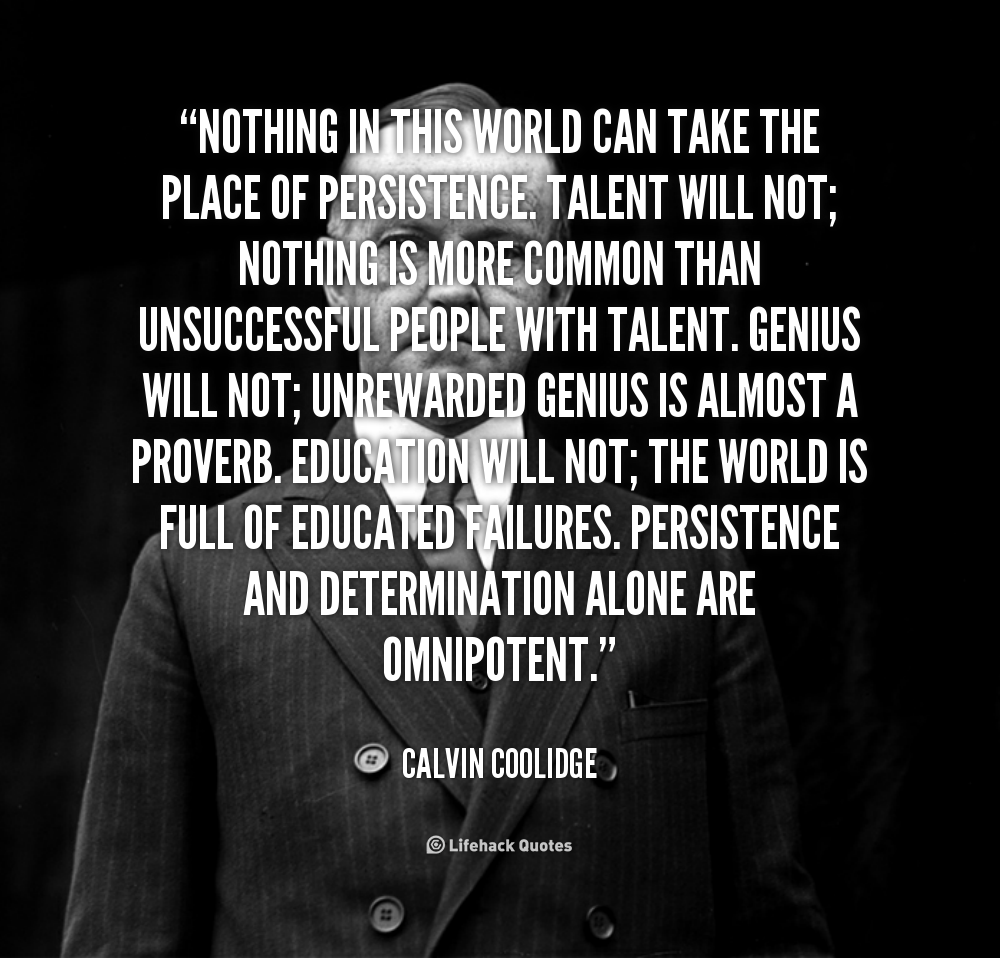 Calvin Coolidge Quotes Persistence: Take On The World Quotes. QuotesGram
