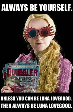From Luna Lovegood Be Yourself Quotes Quotesgram
