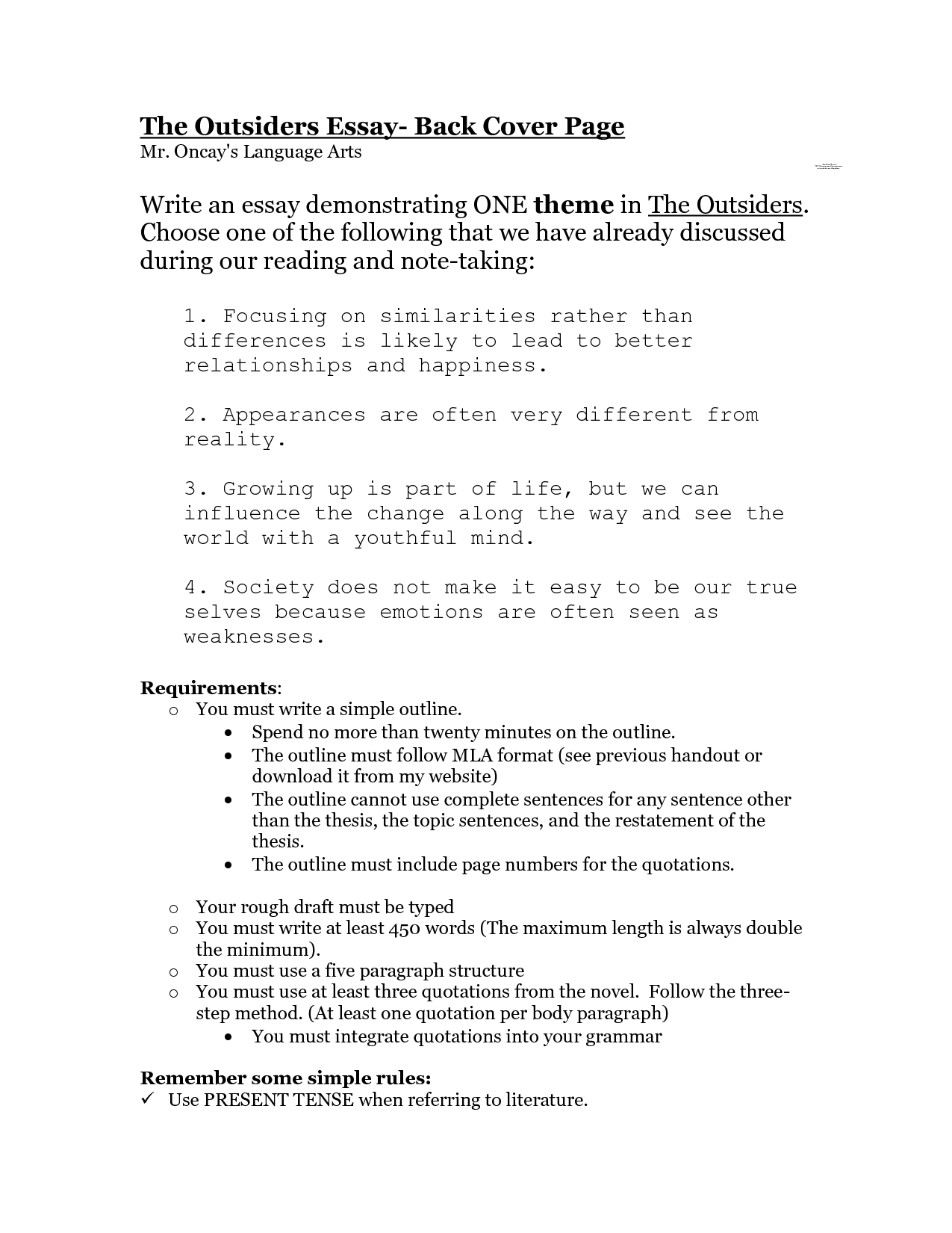 outsider story essay However when the role of the outsider is introduced, it influences the characters greatly and brings conflict to the story plot  10 the outsiders essay.