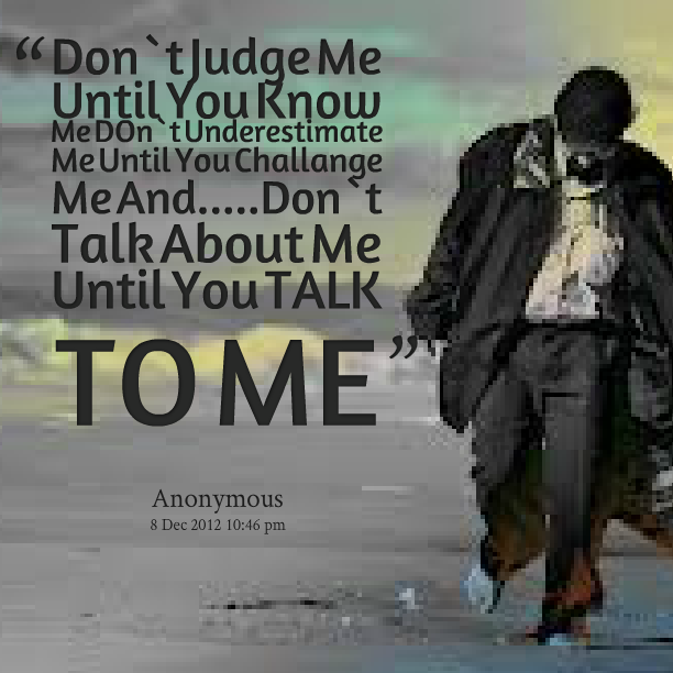 Do You Really Know Me Quotes Quotesgram: Dont Judge Me Quotes. QuotesGram