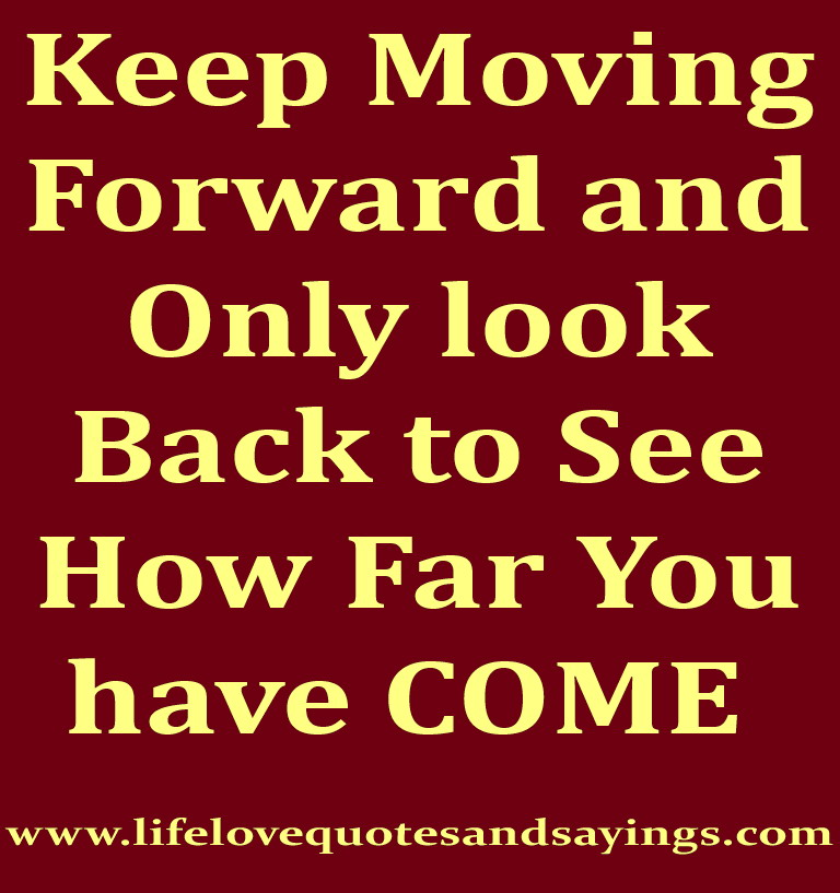 Inspirational Quotes On Life: Keep Moving Forward Quotes. QuotesGram
