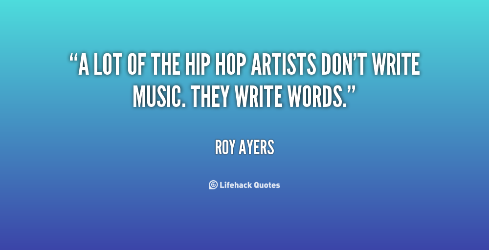 Hip Hop Artists Quotes. QuotesGram
