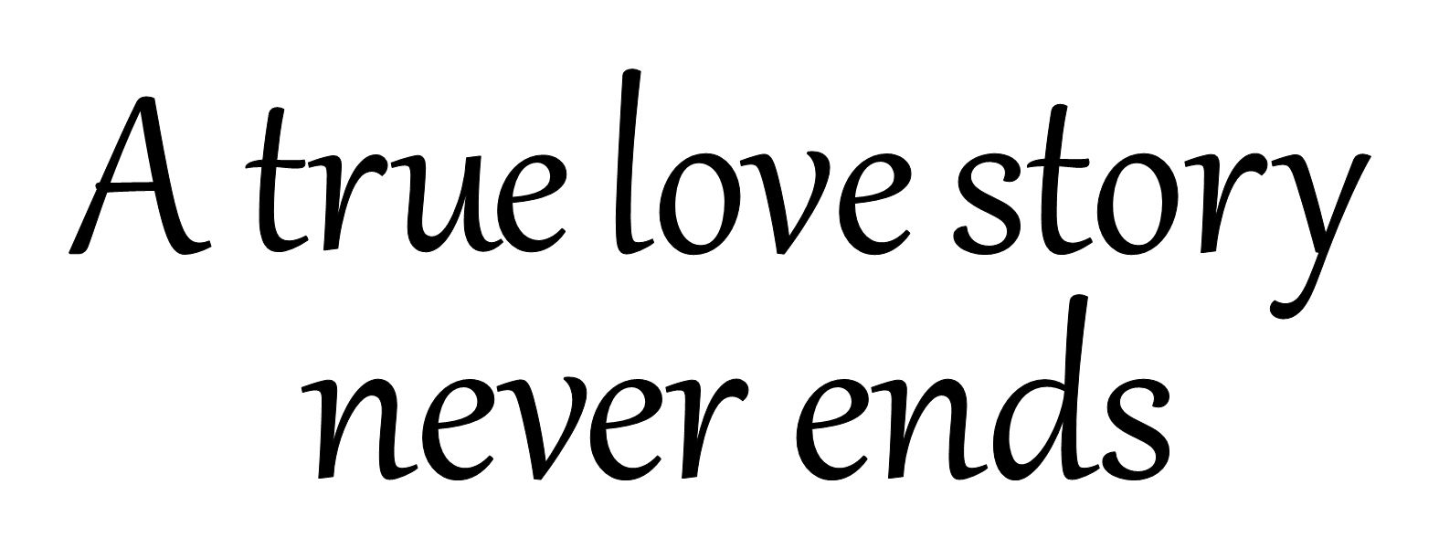 true relationship never ends quotes about life