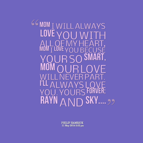 ... 29631-mom-i-will-always-love-you-with-all-of-my-heart-mom-i-love-1.png
