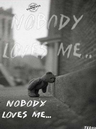 Nobody Loves Me Quotes Quotesgram