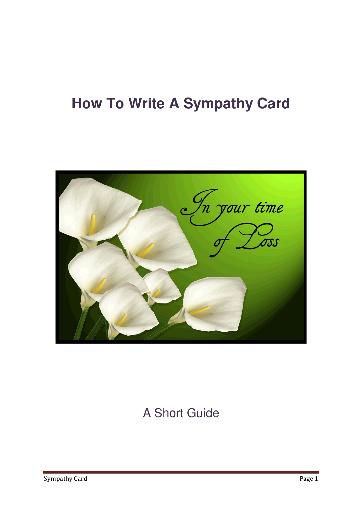 what do i write in a sympathy card Here are a few examples of what to write in a sympathy card or note do you ever wonder what to say after someone passes away prepare to write the sympathy note.