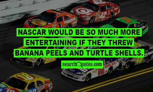 Racing Quotes Funny. QuotesGram  |Good Nascar Quotes