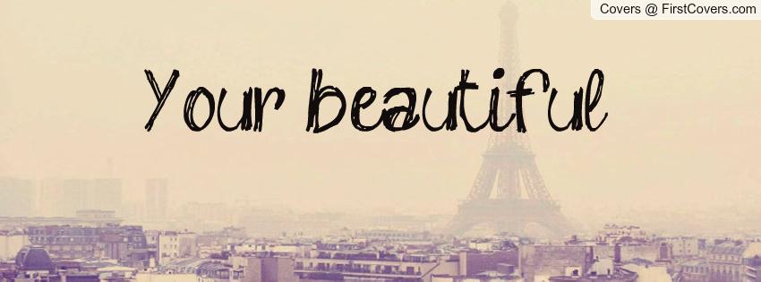 Your Beautiful